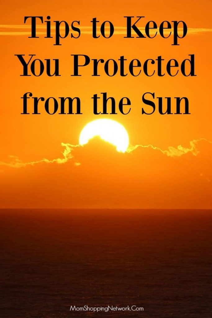Tips to Keep You Protected from the Sun
