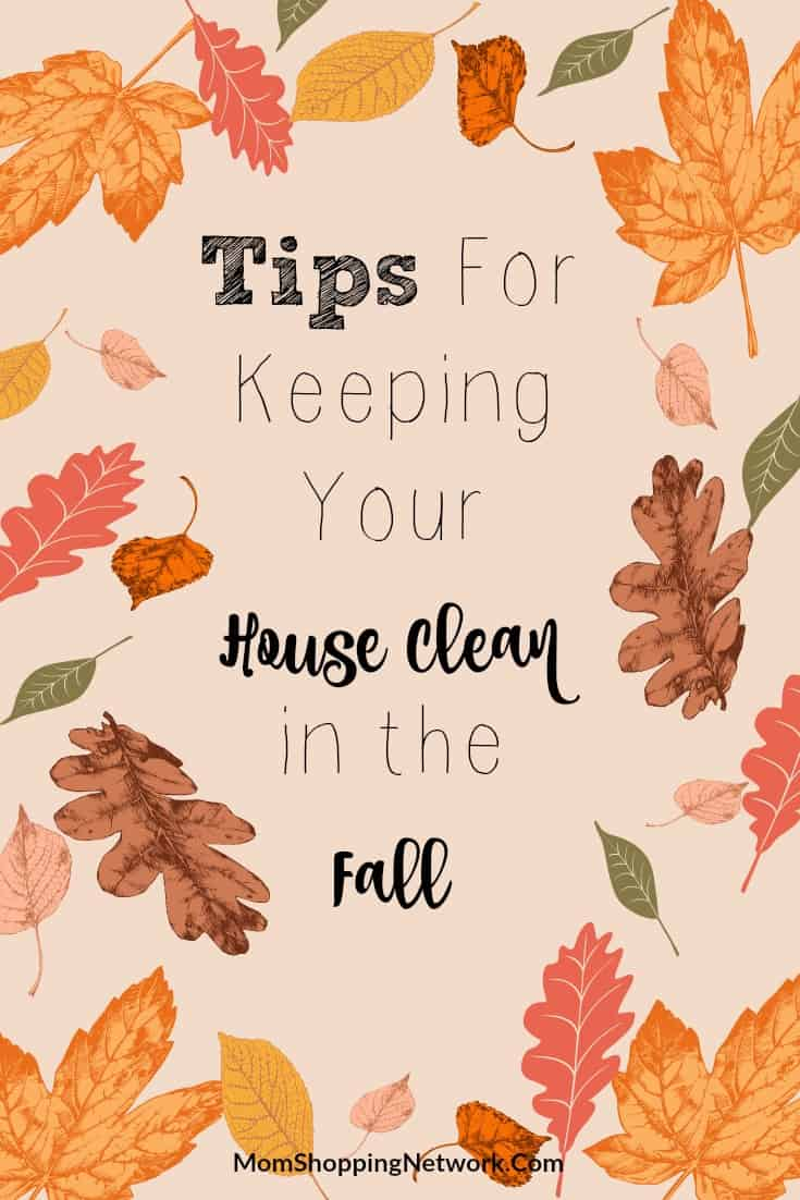 tips for keeping your house clean in the fall - the mom shopping