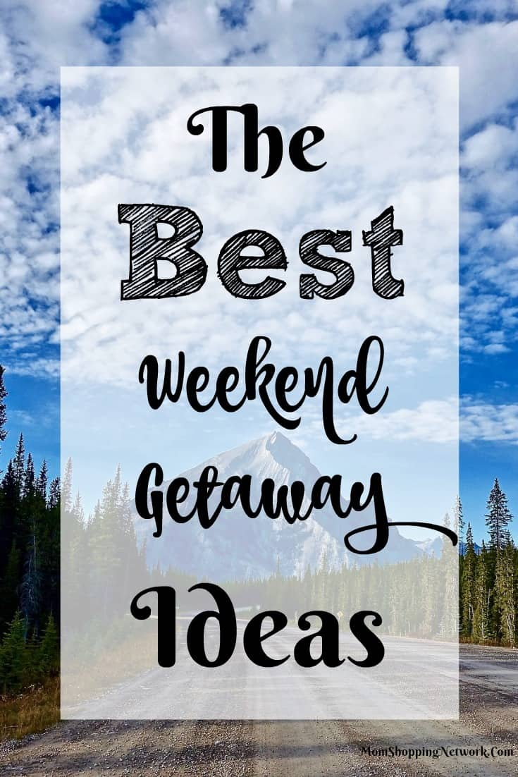 7de6cd476cfe The Best Weekend Getaway Ideas You Should Know About - The Mom ...
