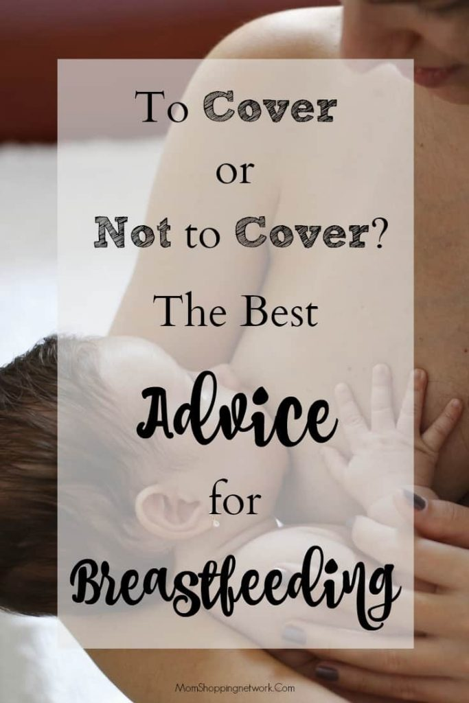 When I was nursing, it was hard finding the best advice for breastfeeding. To cover or not to cover? Get the real answer here!