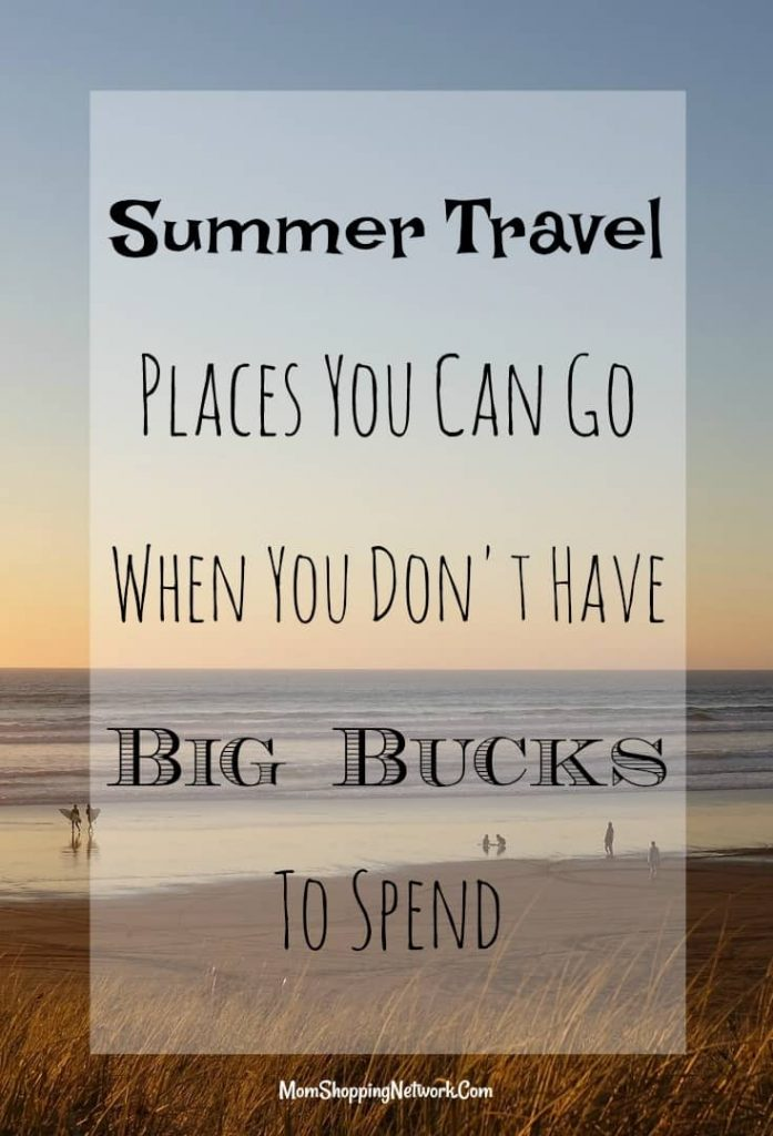 Summer Travel Can be tough when you're on a budget. Here are 5 places you can go when you don't have big bucks to spend. Summer Travel|Travel on a budget|summer fun|travel