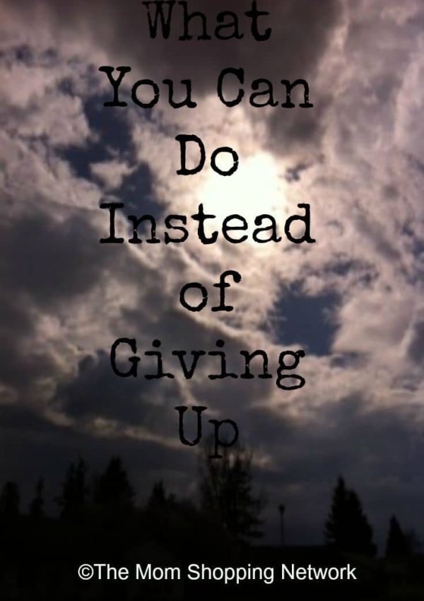 What You Can Do Instead of Giving Up