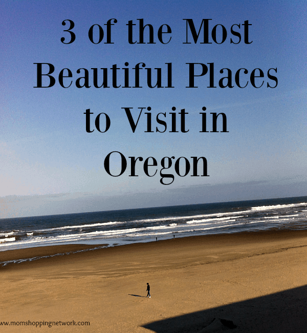 3 of the Most Beautiful Places to Visit in Oregon