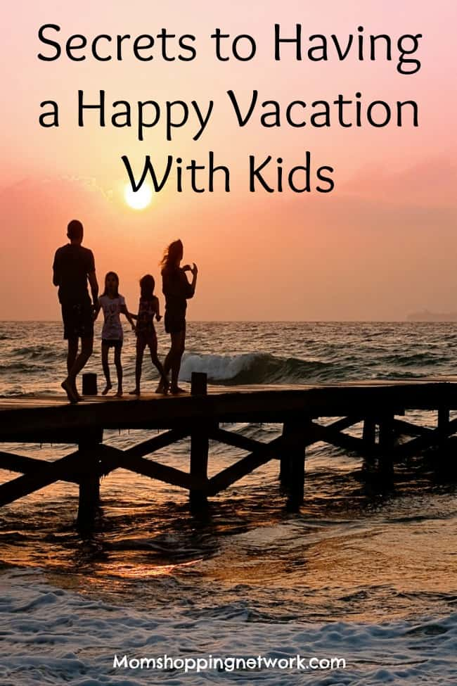 Secrets To Having A Happy Vacation With Kids