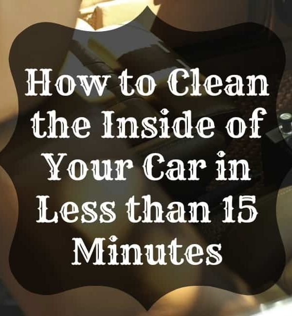 How to Clean the Inside of Your Car in Less than 15 Minutes