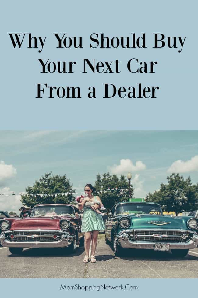 Why You Should Buy Your Next Car From a Dealer