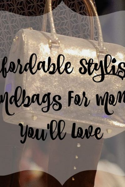 Affordable Stylish Handbags For Moms You'll Love