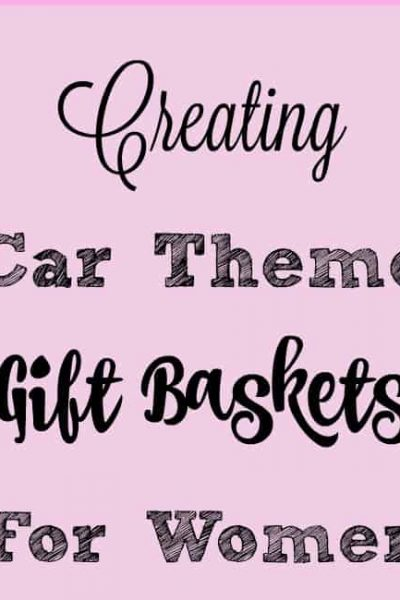 Creating Car Themed Gift Baskets for Women