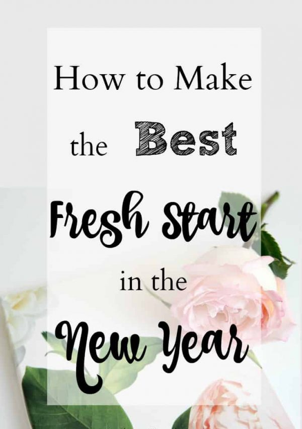 How to Make The Best Fresh Start In The New Year