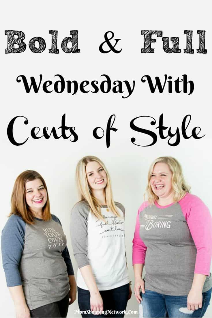 It's Bold & Full Wednesday with Cents of Style! That means great deals on fashion moms love, whoo hoo!