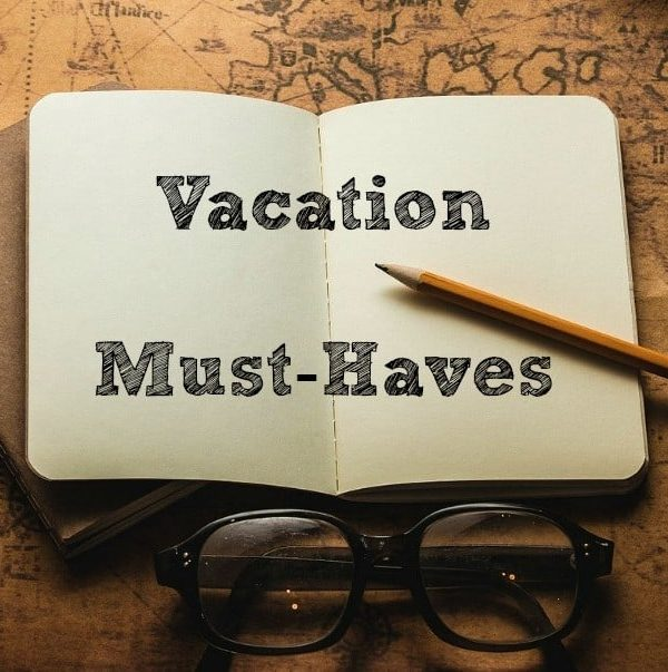 Top 3 Vacation Must-Haves