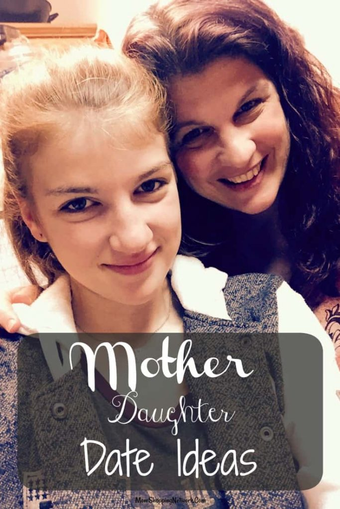Great Mother Daughter Date Ideas When You Have a Teenager!