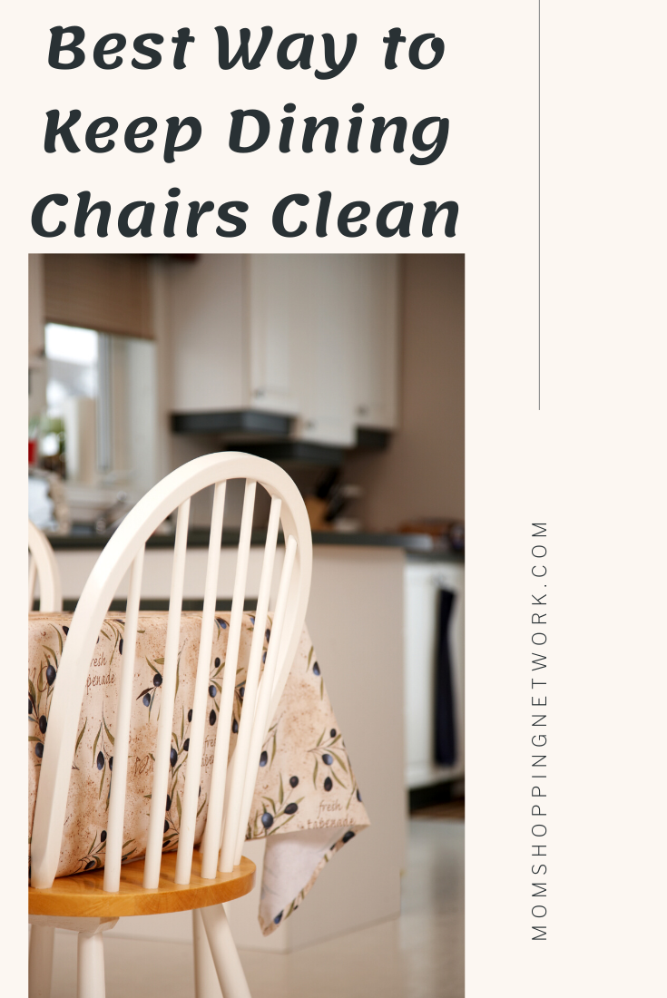 The Best Way to Keep Your Dining Chairs Clean.  #diningroomtips #kitchentips #cleaningtips #slipcovers #momshoppingnetwork