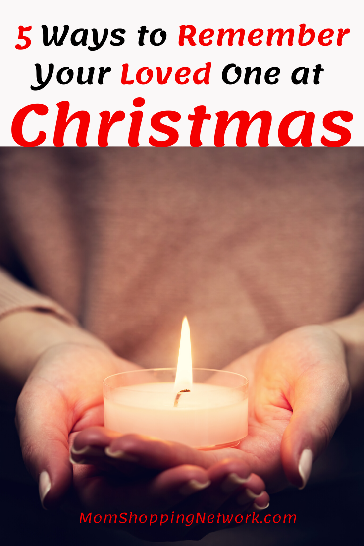 5 Ways to Remember Your Loved One at Christmas  #rememberinglovedones #christmas #lightacandle