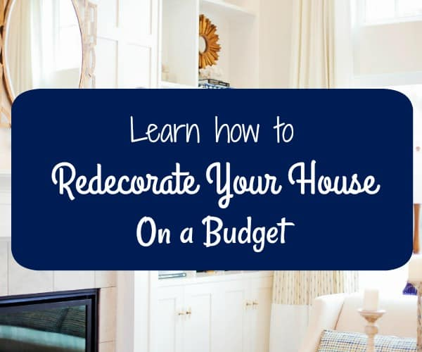 How to Redecorate Your House On a Budget