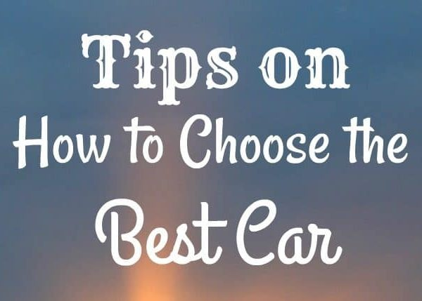 5 Tips to Help You Choose the Best Car