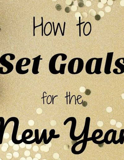 The Best Tips on How to Set Goals for the New Year