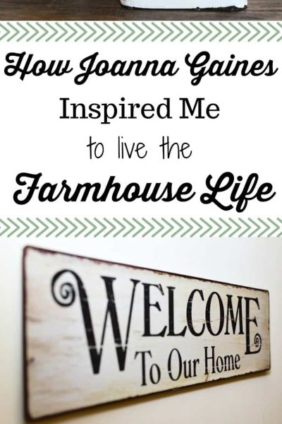 How Joanna Gaines Inspired Me to Live the Farmhouse Life