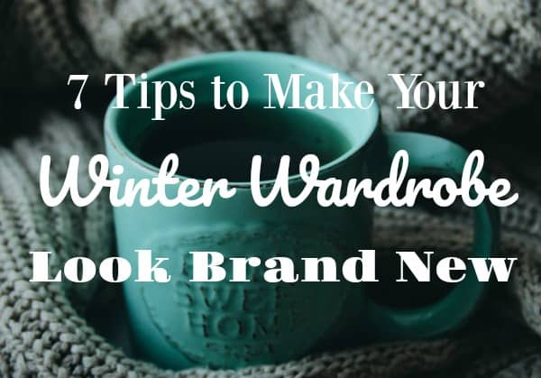 7 Budget-Friendly Tips to Make Your Winter Wardrobe Look Brand New