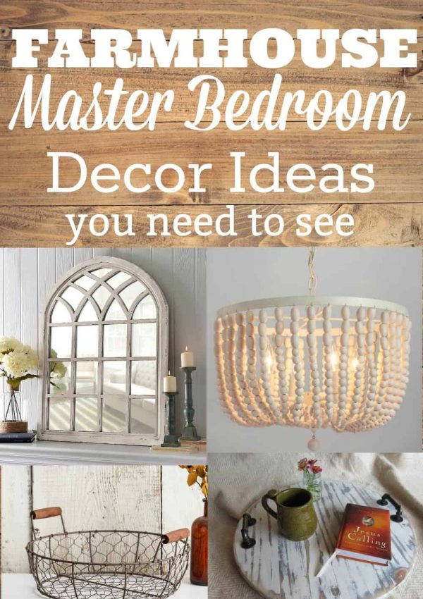 How to Create an Amazing Farmhouse Master Bedroom
