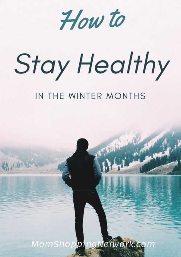 How to Stay Healthy in the Winter Months