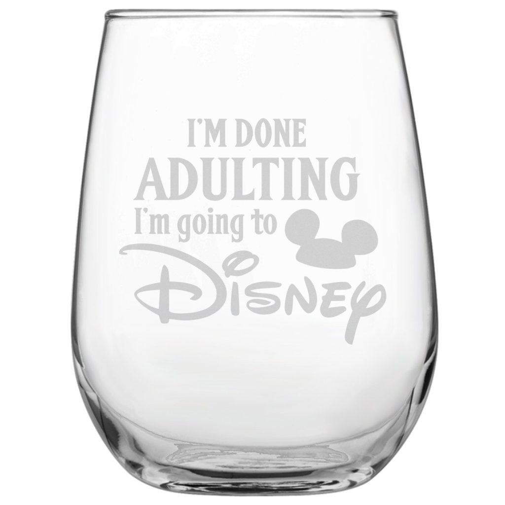 I'm Done Adulting Disney Glass #disney #disneygifts #gifting #giftsformen