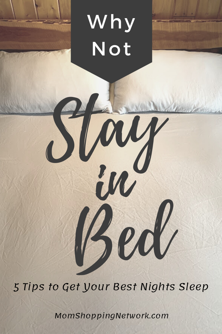 Stay in Bed - 5 Tips to Get Your Best Nights Sleep #sleeptips #tipstohelpyousleep #howtofallasleepfast