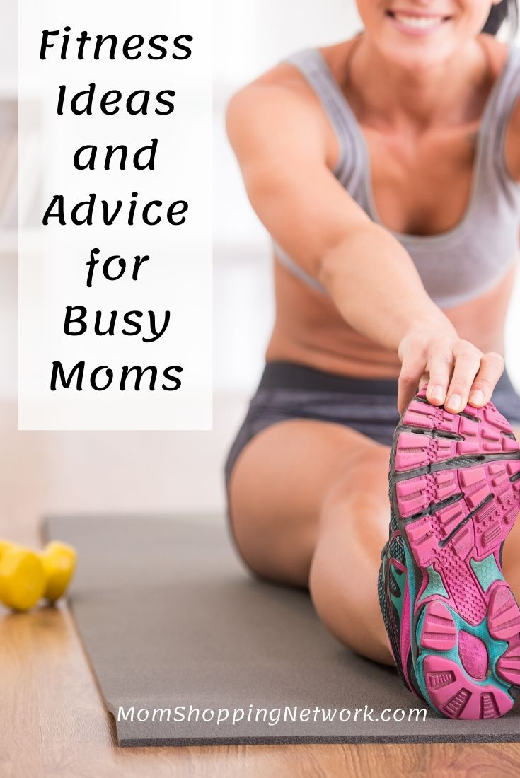 Fitness Ideas and Advice for Busy Moms  #fitnesstips #busymoms #fitnessforbusymoms